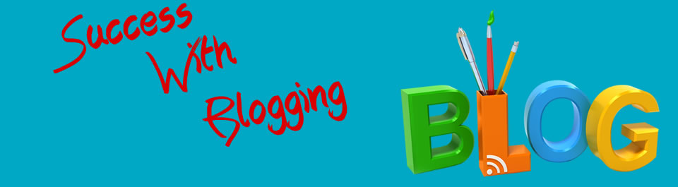 Success With Blogging