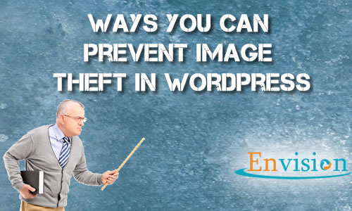 Ways You Can Prevent Image Theft in WordPress